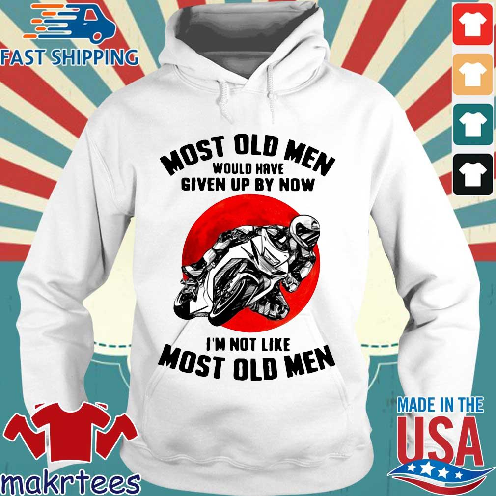 Most old men would have given up by now I'm not like most old men Hoodie trang