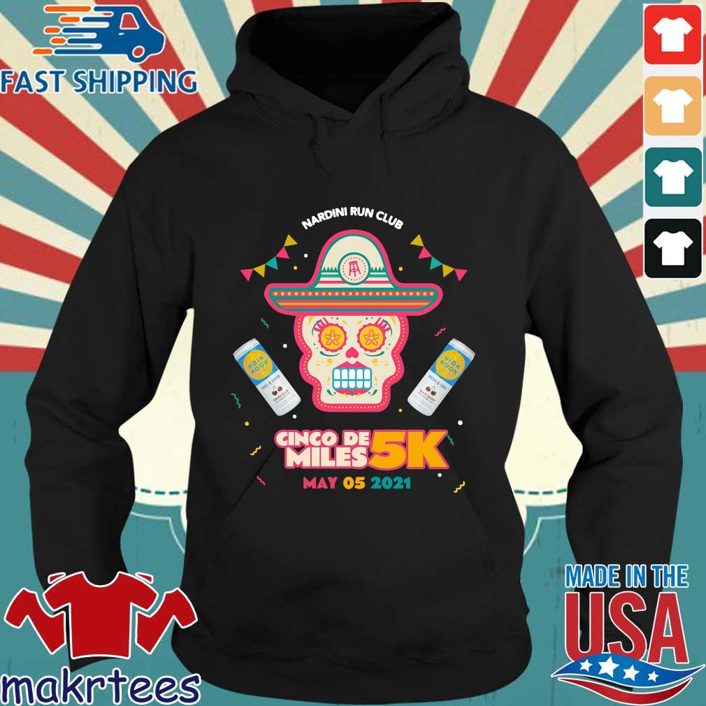 Nardini run club cinco de miles 5k may 05 2021 Hoodie den