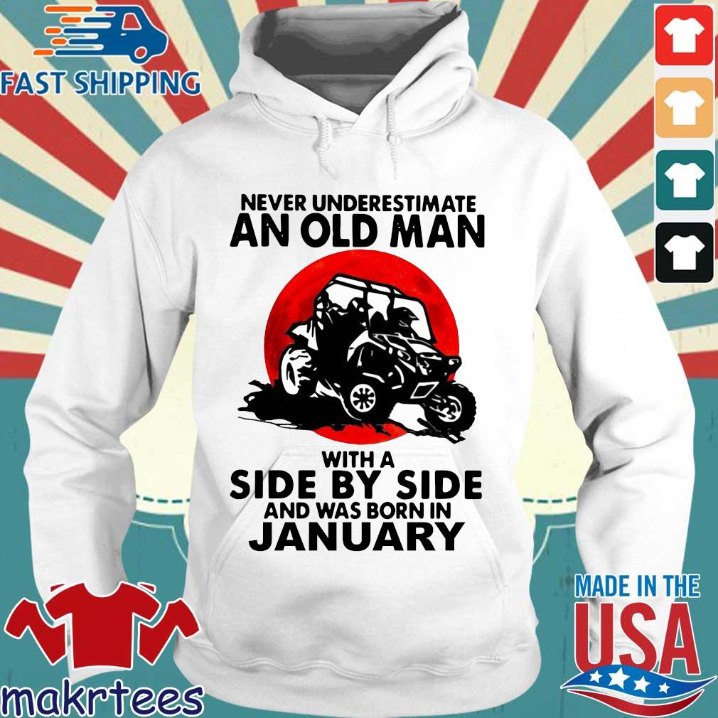 Never underestimate an old man with a side by side and was born in january Hoodie trang
