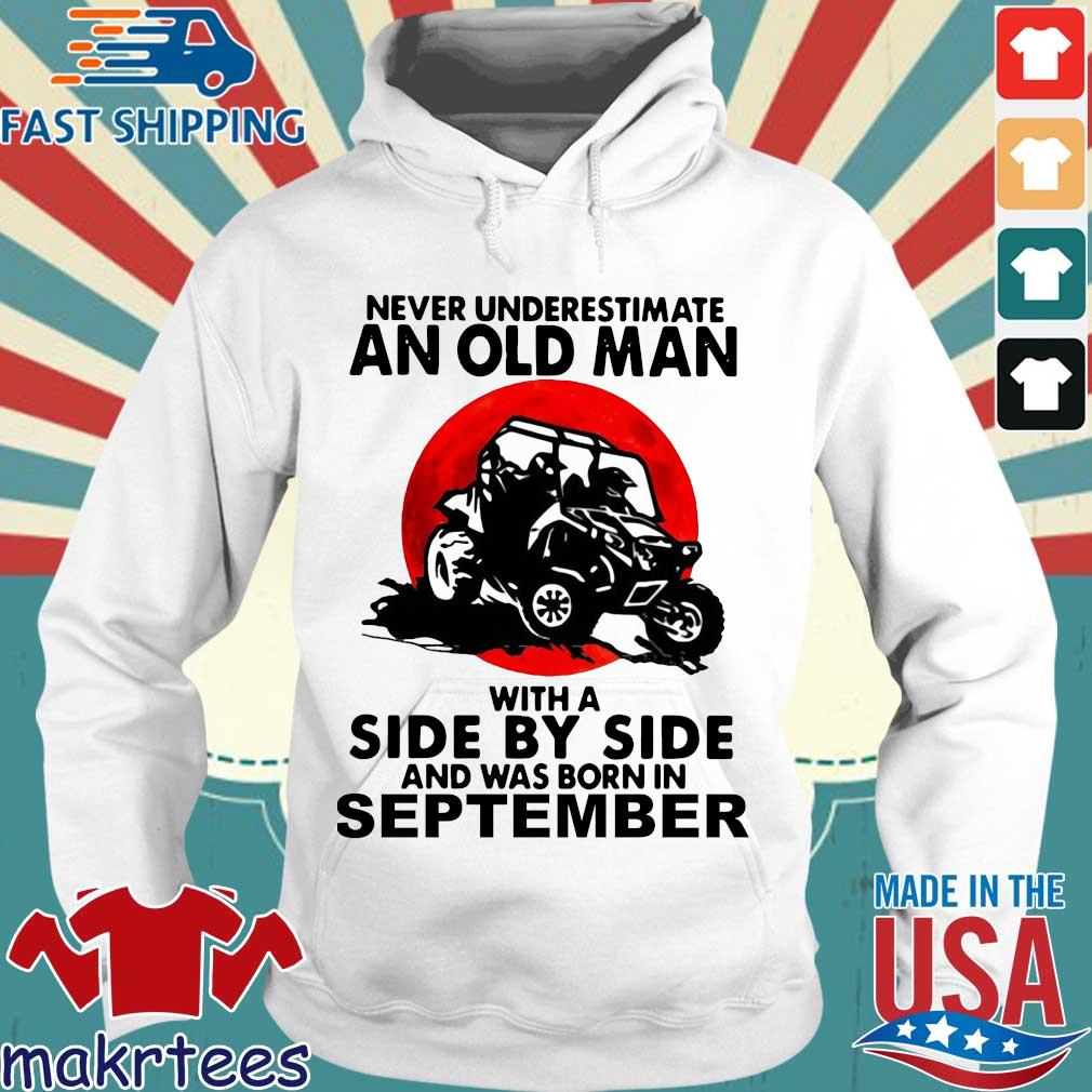 Never underestimate an old man with a side by side and was born in september Hoodie trang