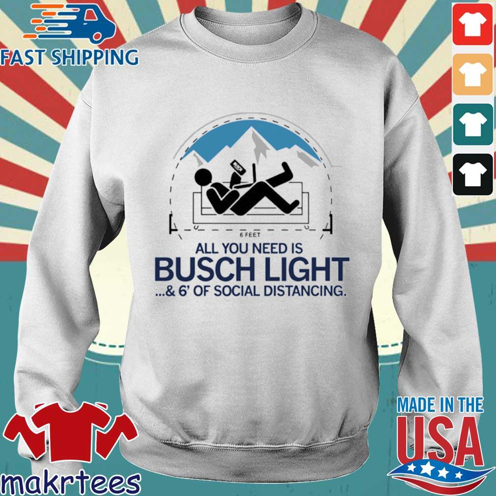 All You Need Is Busch Light And Six Feet Of Social Distance Shirt Sweater trang