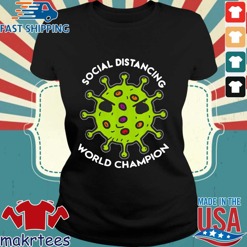Bản sao của Virus social distancing world champion Shirt Ladies den