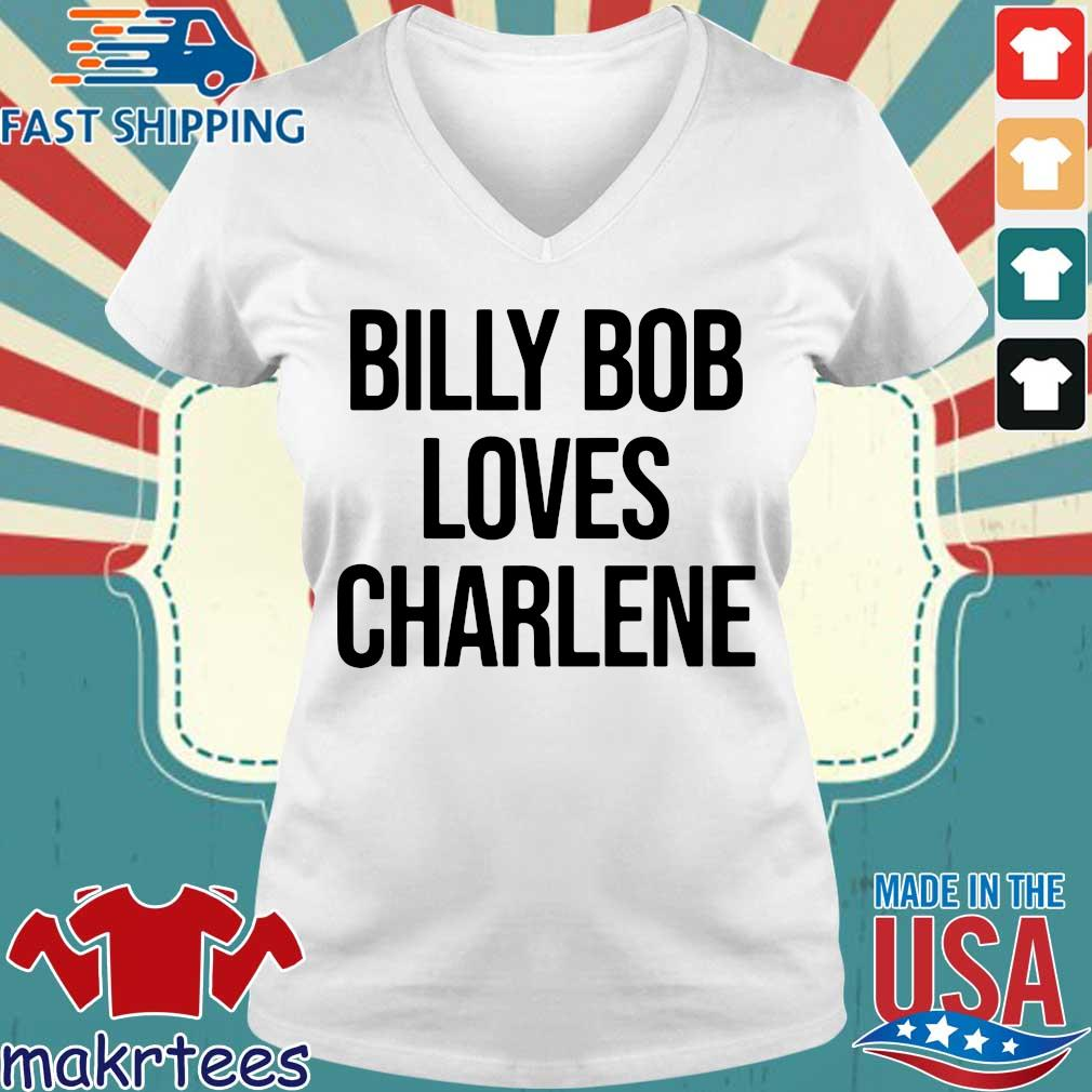 Billy Bob Loves Charlene Shirt Ladies V-neck trang