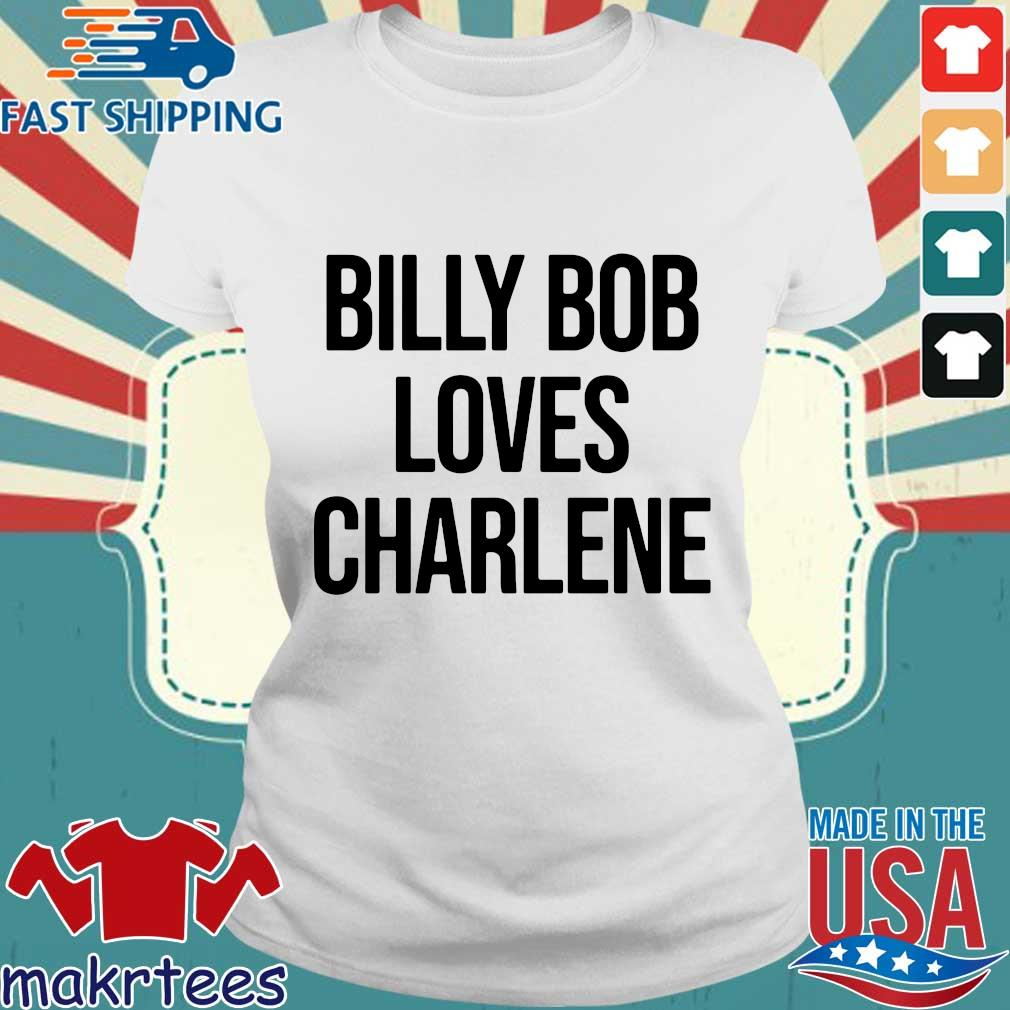 Billy Bob Loves Charlene Shirt Ladies trang