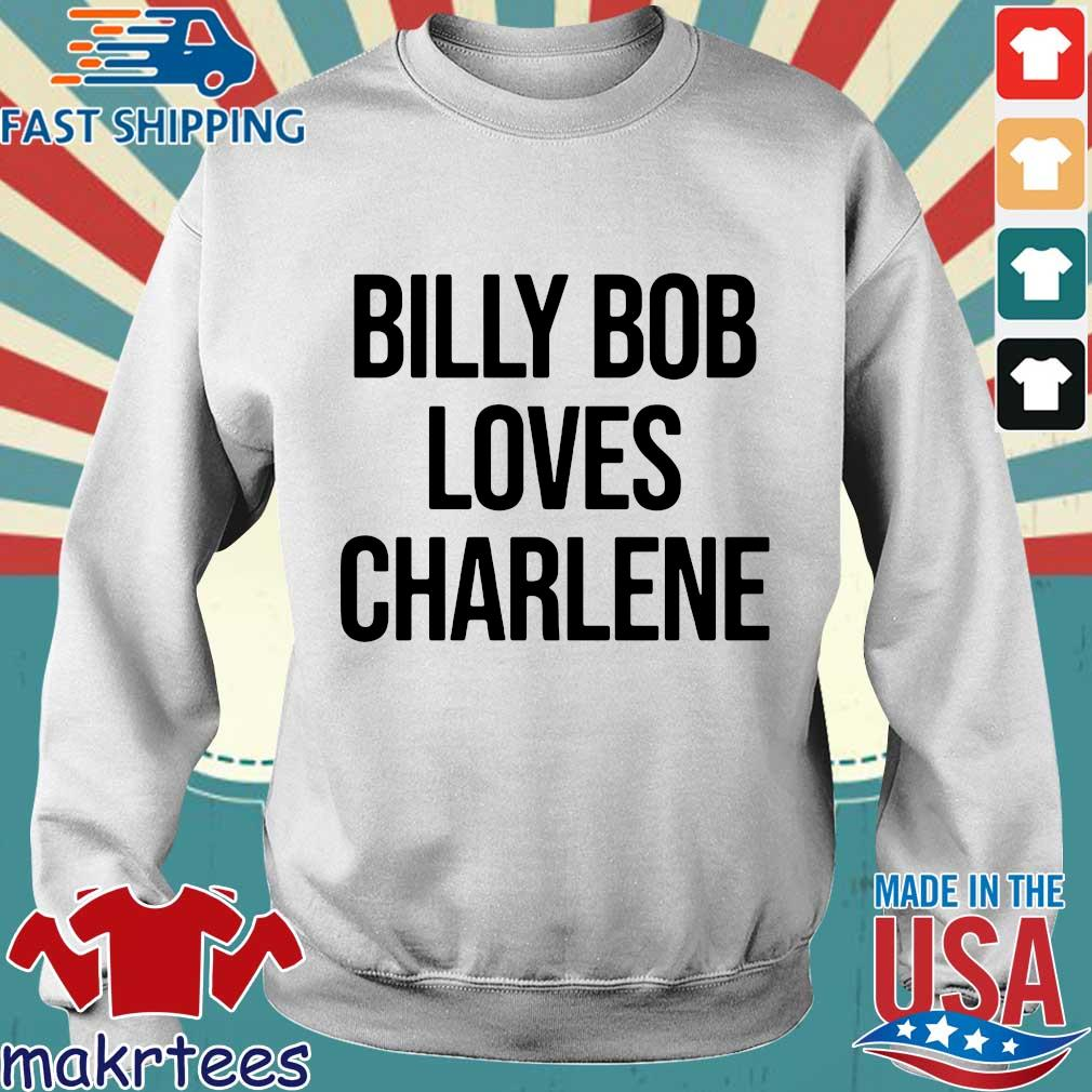 Billy Bob Loves Charlene Shirt Sweater trang