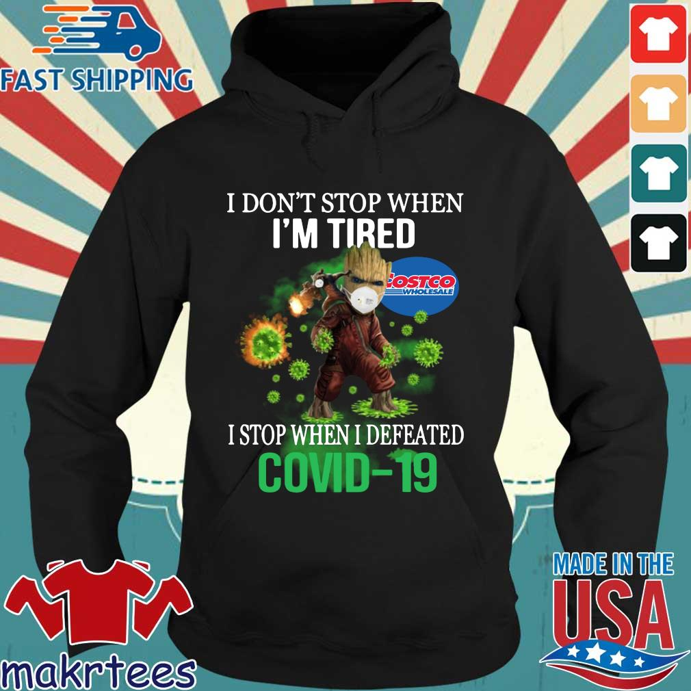 Costco Wholesale I Don't Stop When I'm Tired Stop When I Defeated Covid-19 Shirt Hoodie den