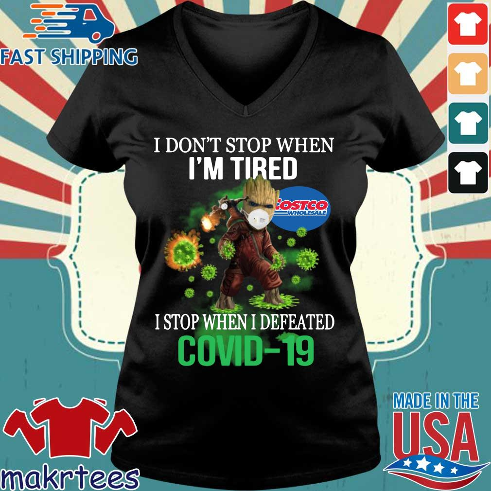 Costco Wholesale I Don't Stop When I'm Tired Stop When I Defeated Covid-19 Shirt Ladies V-neck den