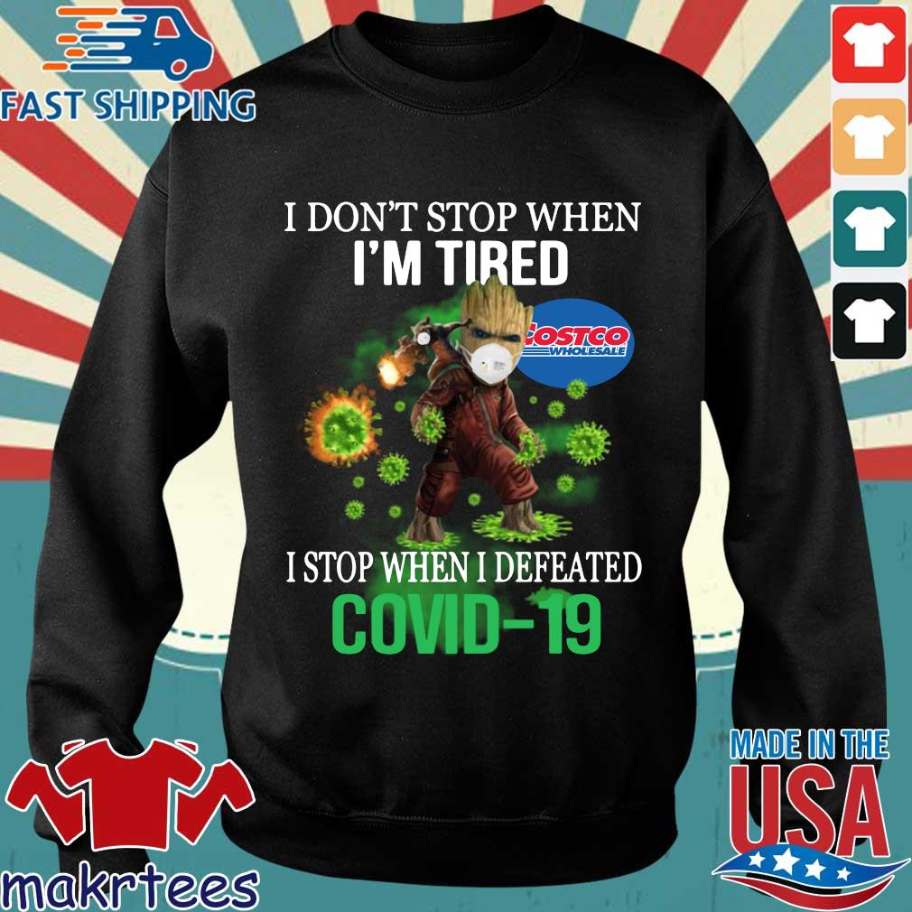 Costco Wholesale I Don't Stop When I'm Tired Stop When I Defeated Covid-19 Shirt Sweater den