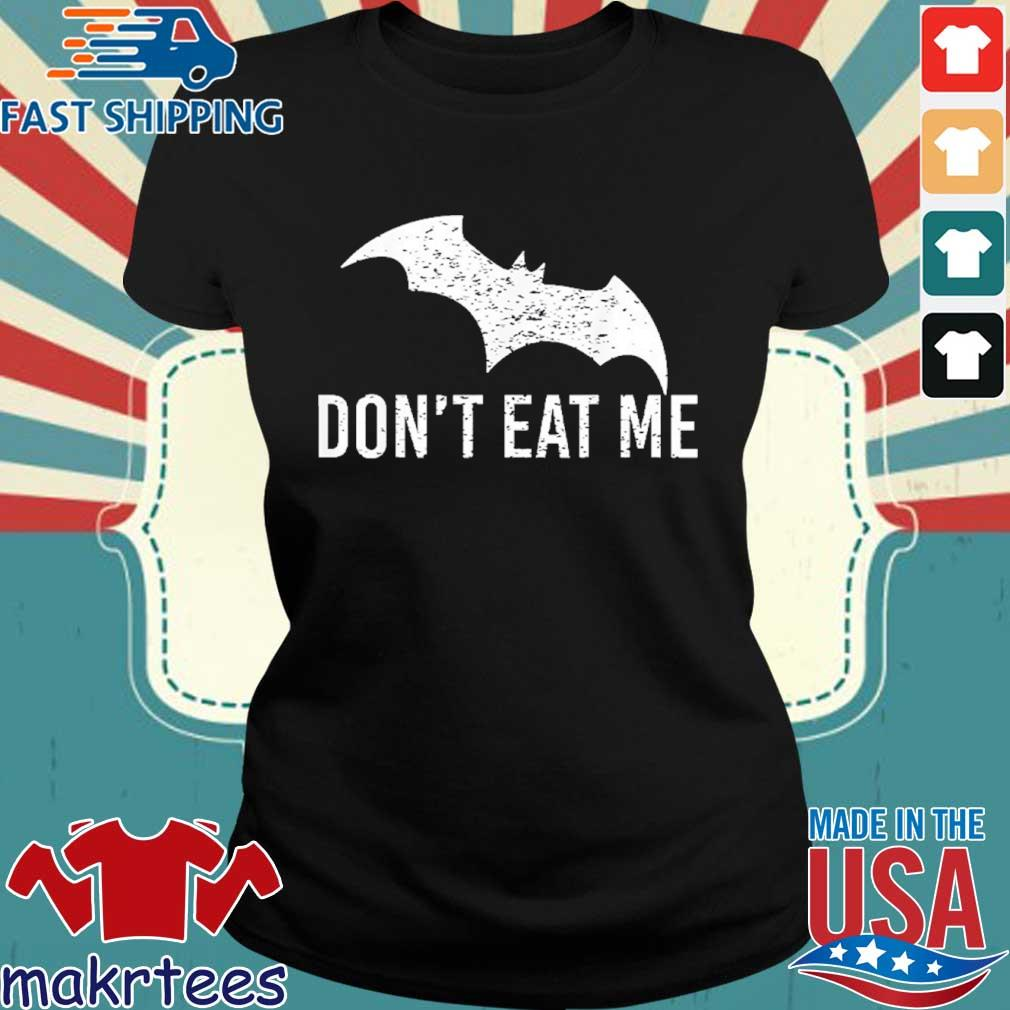 Don't Eat Me, Batman Pandemic Awareness Shirt Ladies den