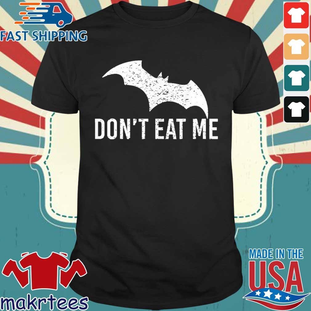 Don't Eat Me, Batman Pandemic Awareness Shirt