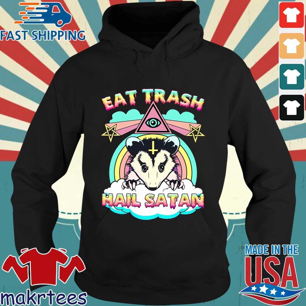 Eat trash hail satan s Hoodie den