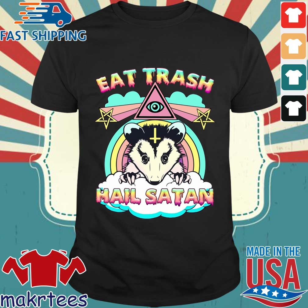 Eat trash hail satan shirt