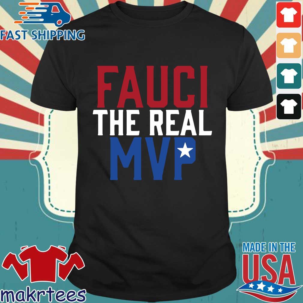 Fauci The Real MVP Shirt