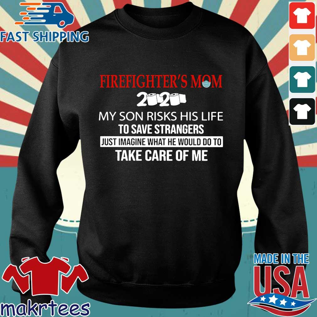 Fire Fighter's Mom My Husband Risks His Life To Save Strangers Just Imagine What He Would Do To Take Care Of Me Shirt Sweater den