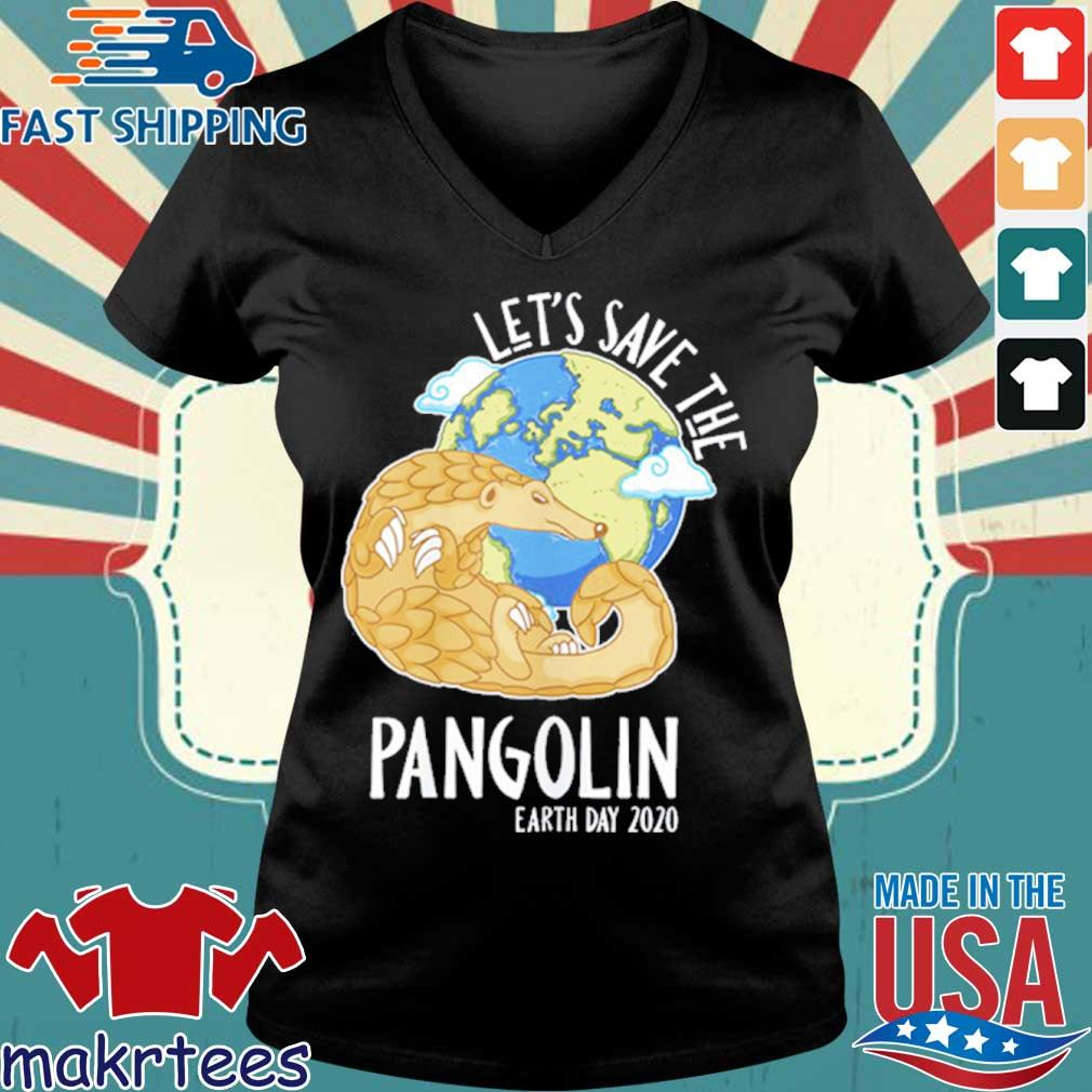 Happy Green Earth Day Let's Save The Pangolin Species Shirt Ladies V-neck den