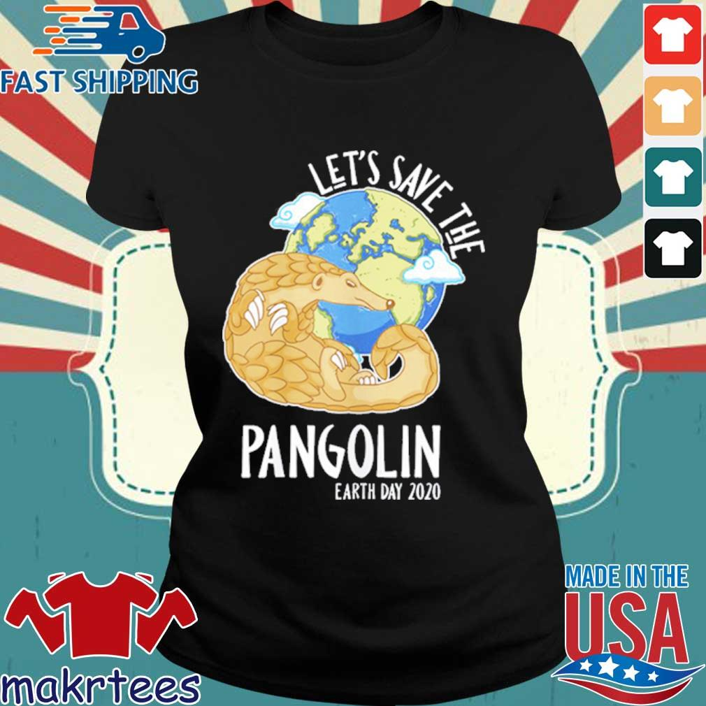Happy Green Earth Day Let's Save The Pangolin Species Shirt Ladies den