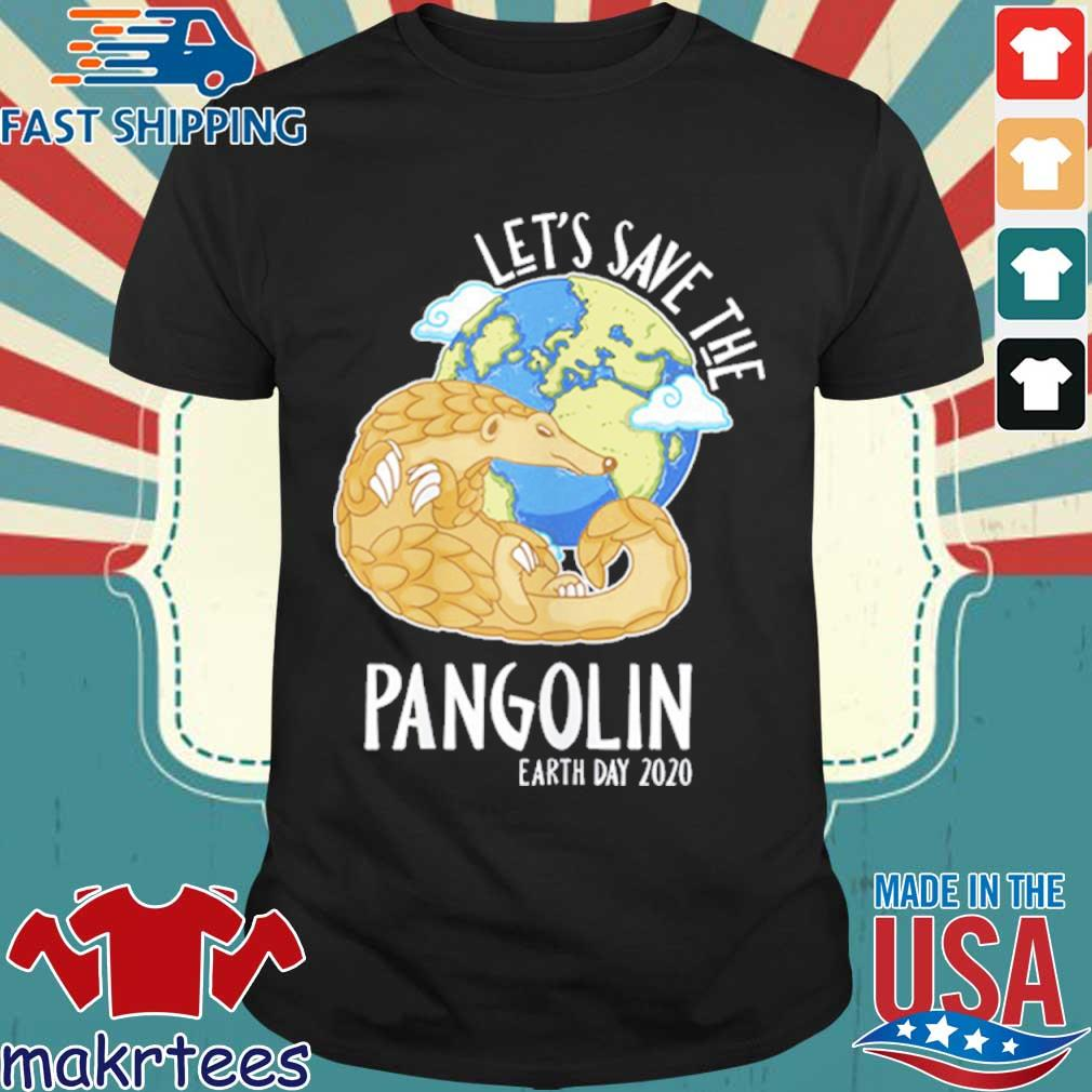Happy Green Earth Day Let's Save The Pangolin Species Shirt