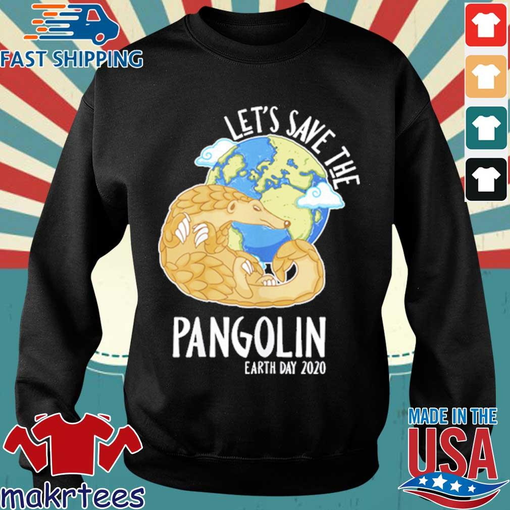 Happy Green Earth Day Let's Save The Pangolin Species Shirt Sweater den