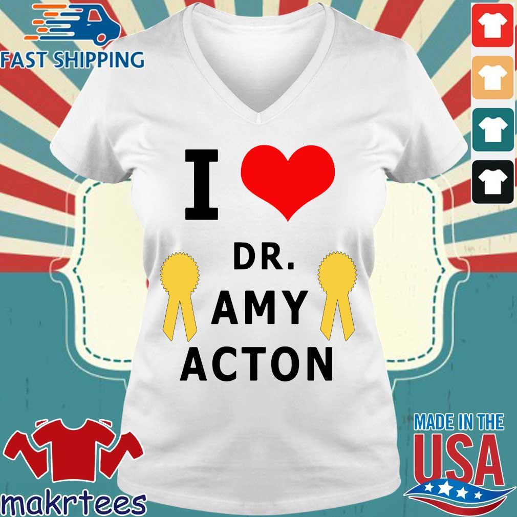 I love Dr. Amy Acton Shirt Ladies V-neck trang