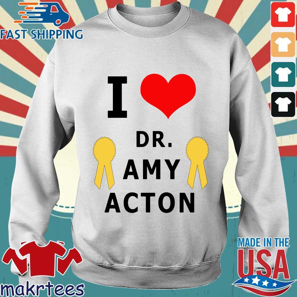 I love Dr. Amy Acton Shirt Sweater trang