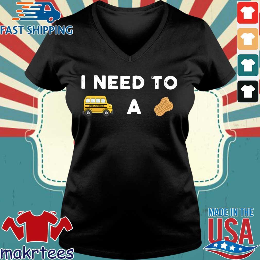 I Need To Bus School A Peanut Shirt Ladies V-neck den