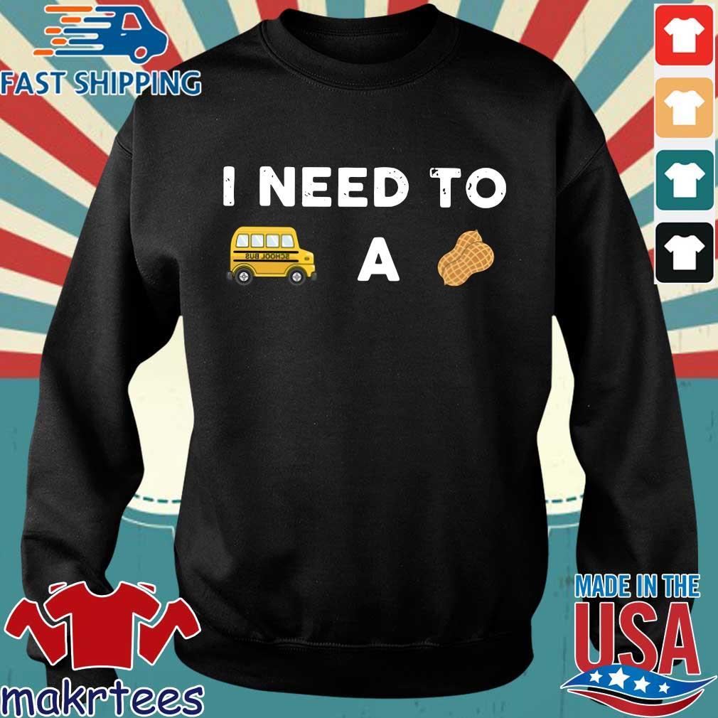 I Need To Bus School A Peanut Shirt Sweater den
