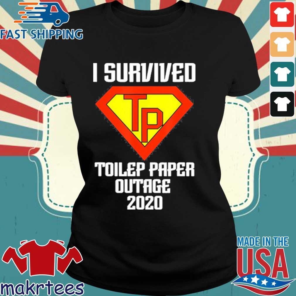 I Survived Toilet Paper Tp Outage 2020 Quarantine Shirt Ladies den
