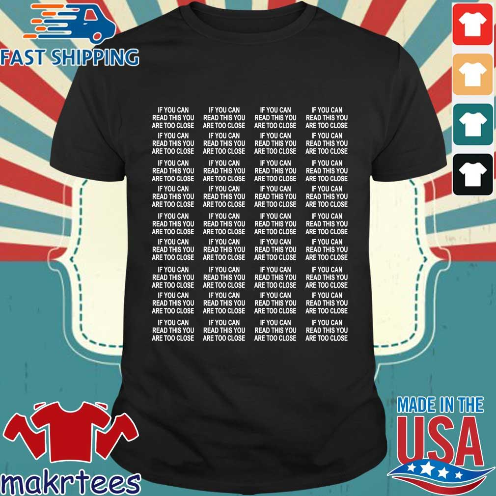 If You Can Read This You are Too Close Corona shirt