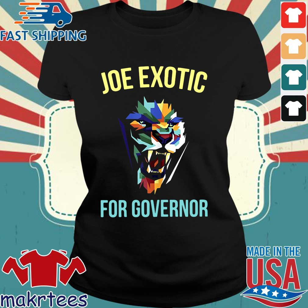 Joe Exotic For Governor Colorful For Shirt Ladies den