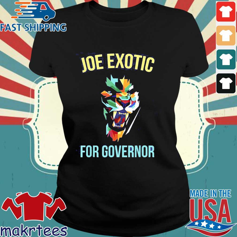 Joe Exotic For Governor Colorful Shirt Ladies den