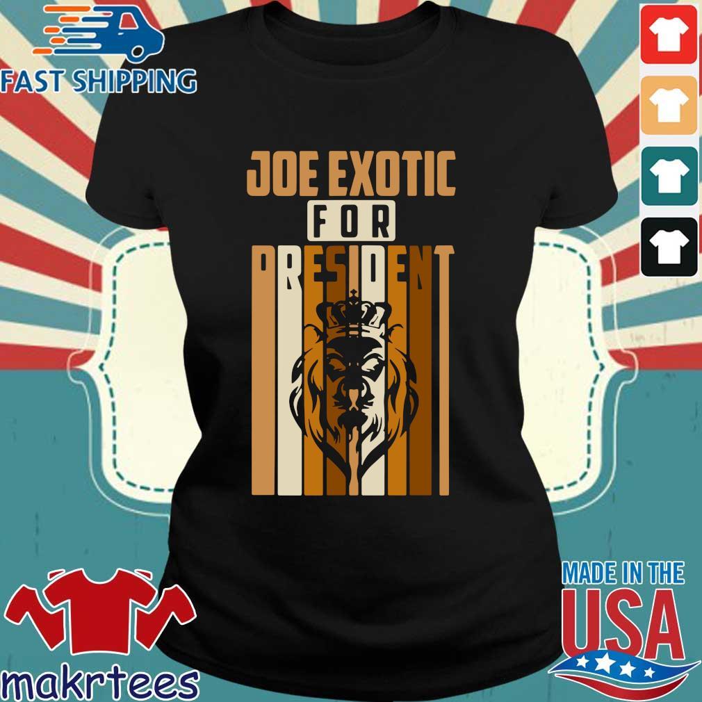 Joe Exotic For President Governor Shirt Ladies den