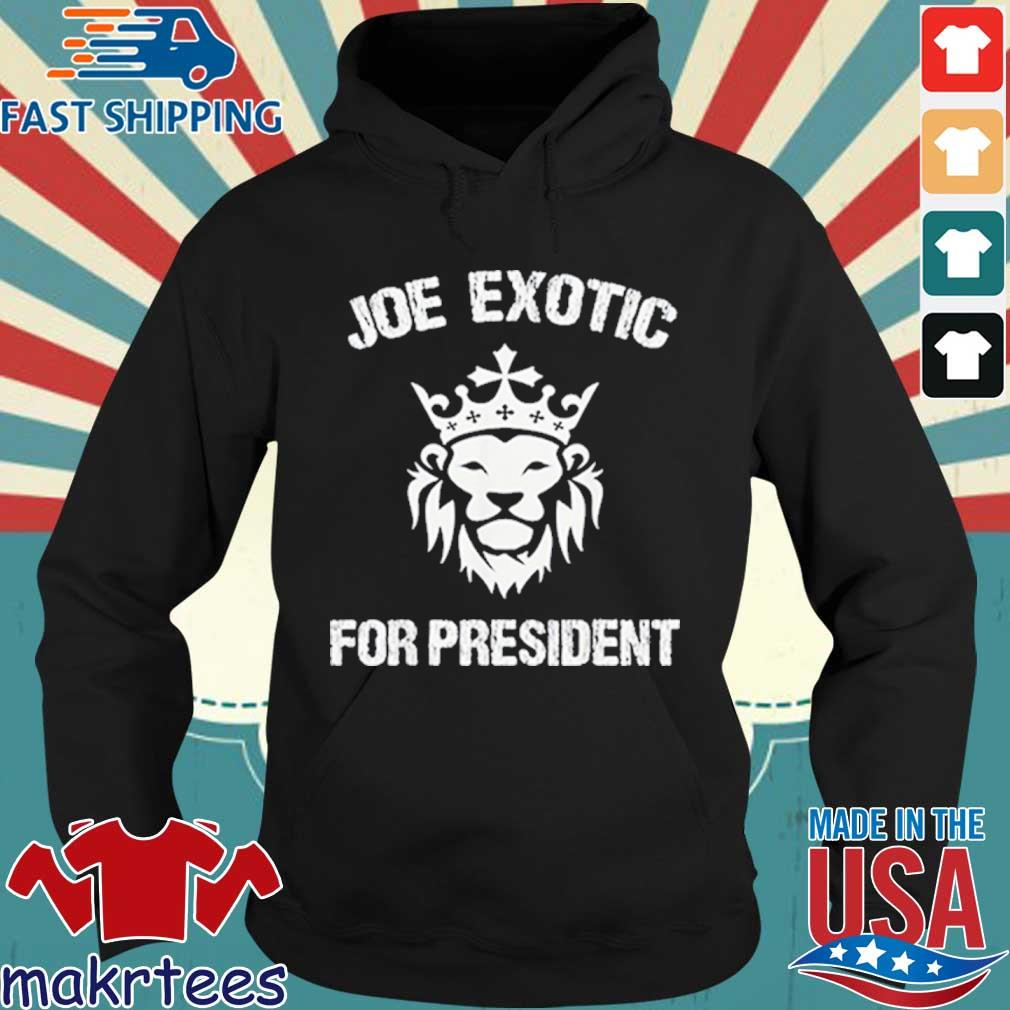 Joe Exotic For President Shirt Hoodie den