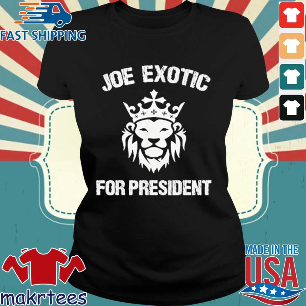 Joe Exotic For President Shirt Ladies den