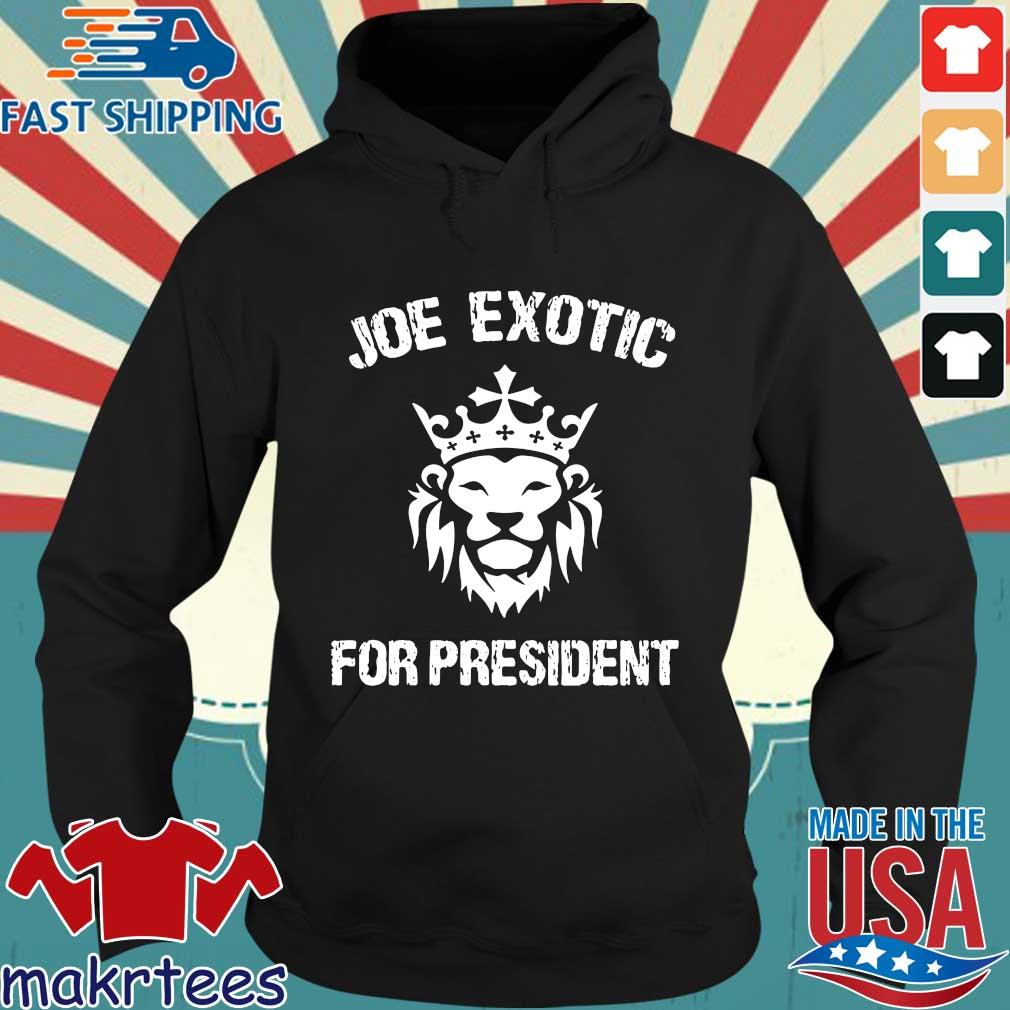 Joe Exotic For President US Shirt Hoodie den