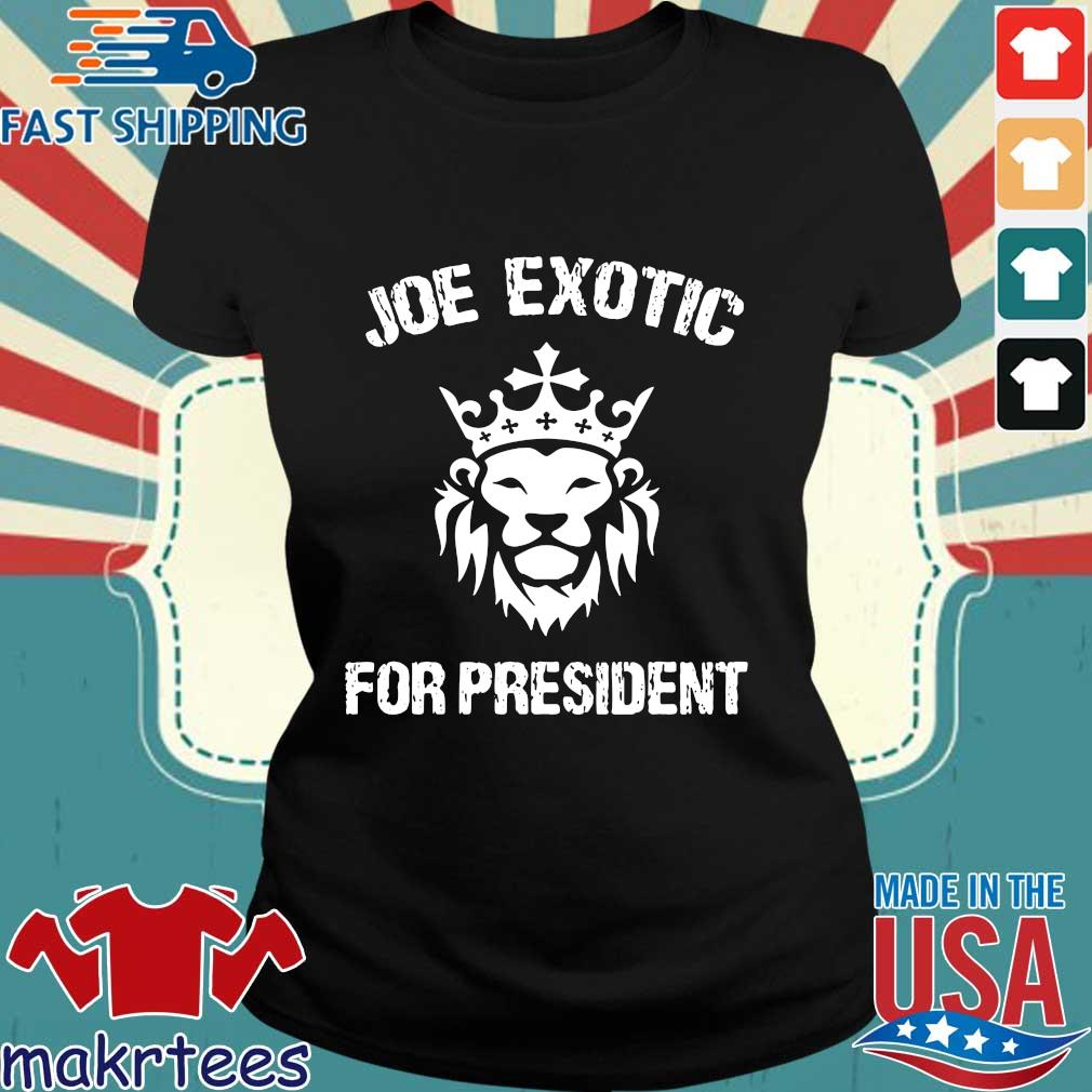 Joe Exotic For President US Shirt Ladies den