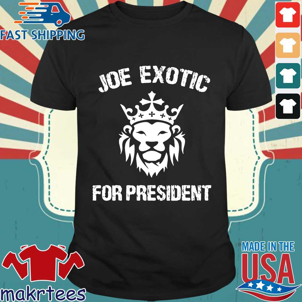 Joe Exotic For President US Shirt