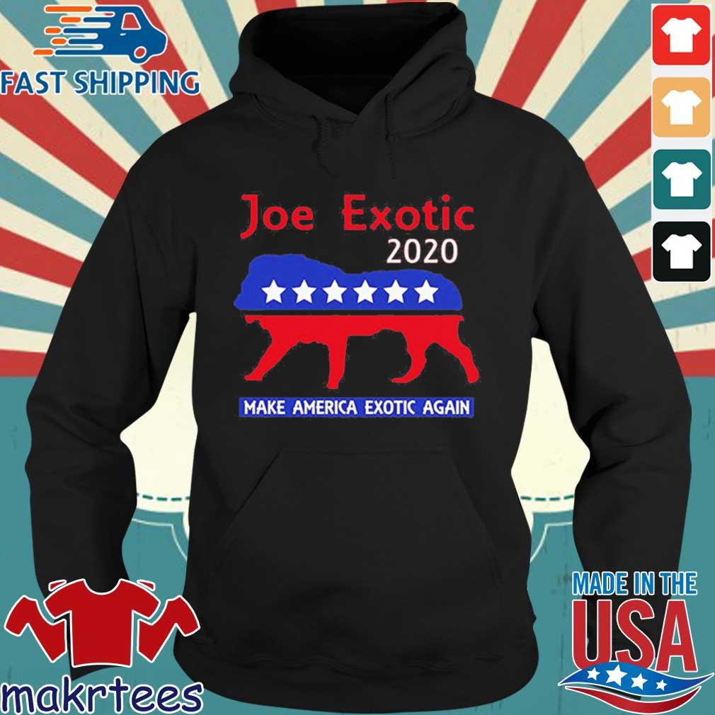 Joe Exotic The Tiger King President 2020 Make America Exotic Shirt Hoodie den