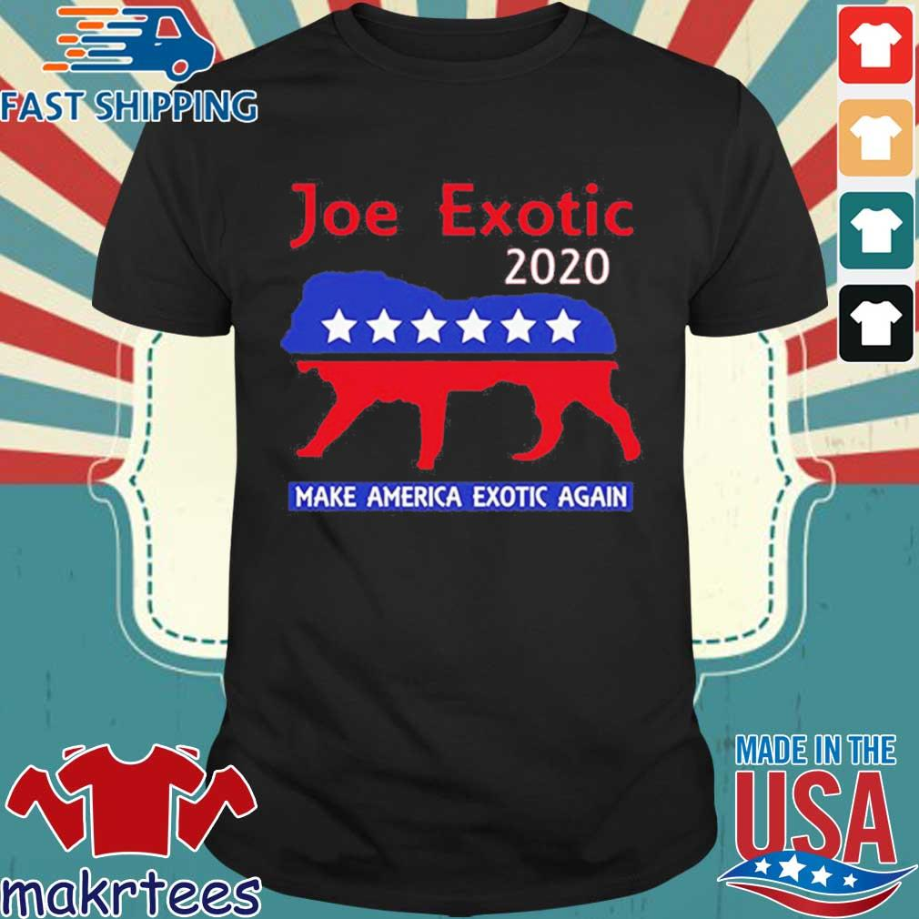 Joe Exotic The Tiger King President 2020 Make America Exotic Shirt