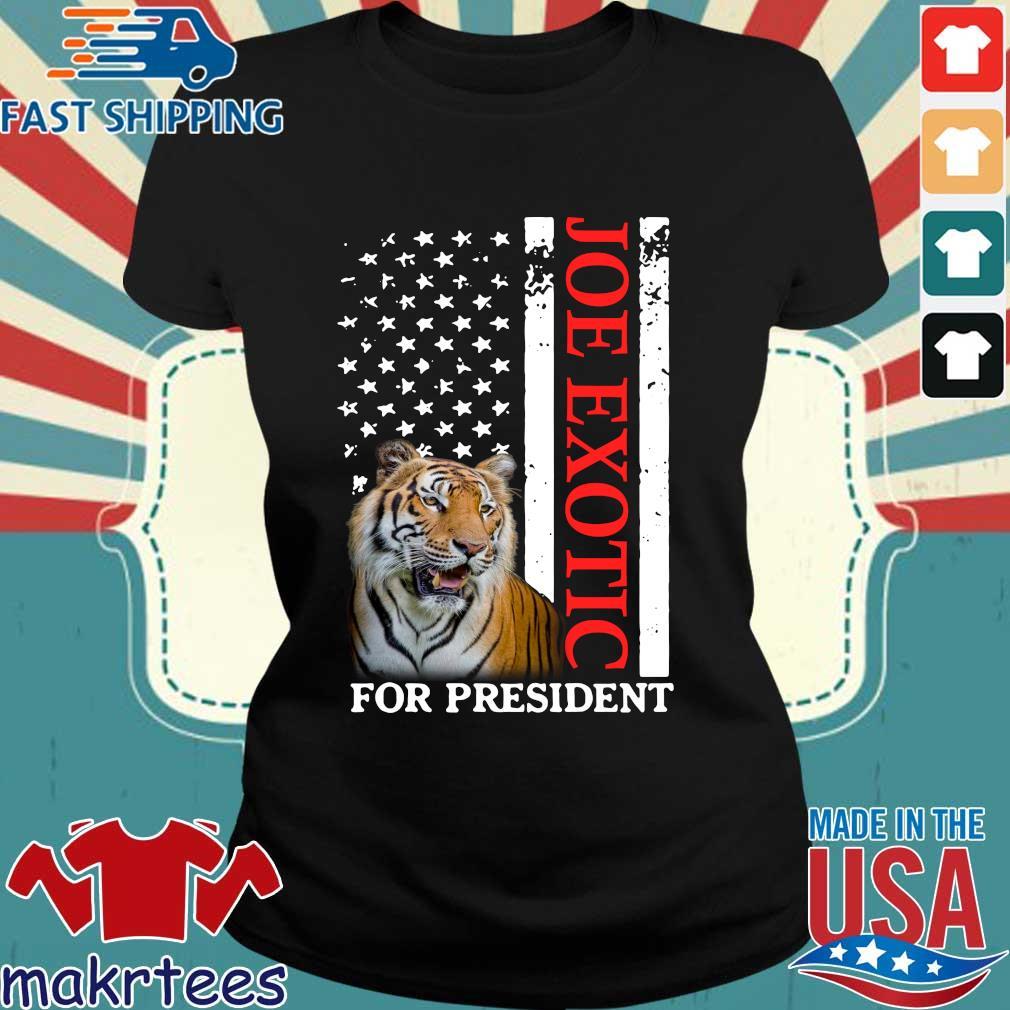 Joe Exotic Tiger King For President Shirt Ladies den