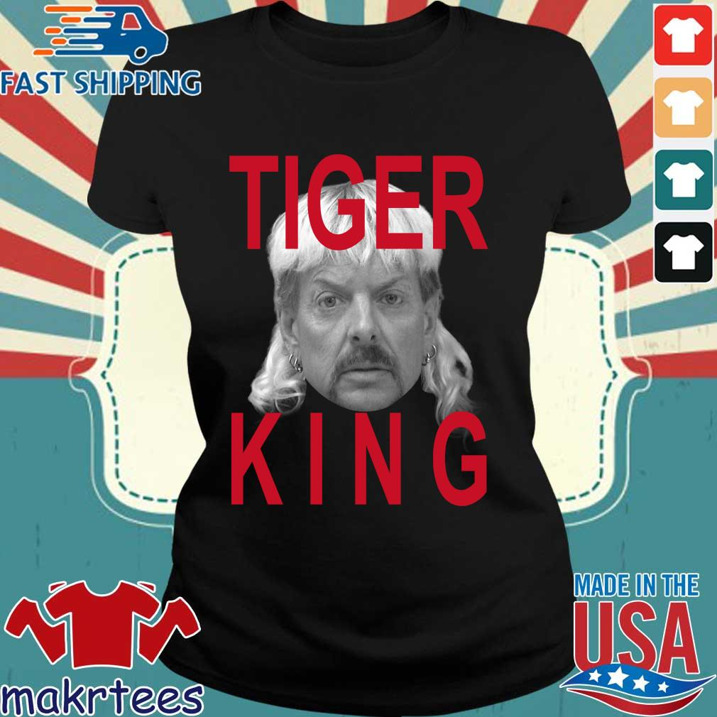 Joe Exotic Tiger King Official Shirt Ladies den