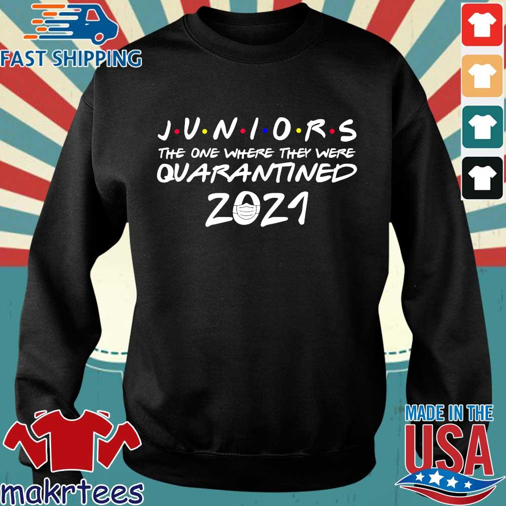 Juniors the one where they were Quarantined 2021 Shirt Sweater den