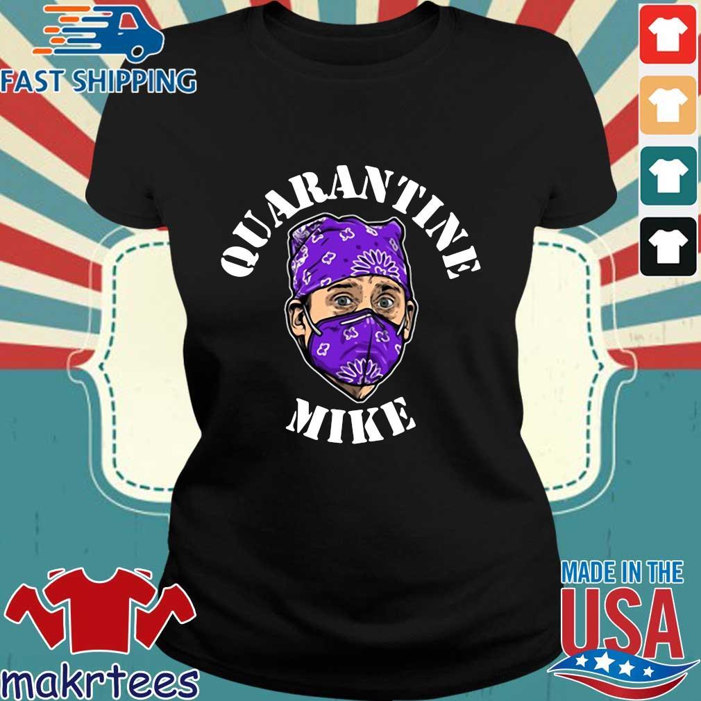 Michael Scott Quarantine Mike Shirt Ladies den