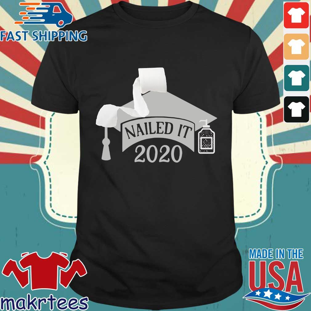 Nailed it Class of 2020 funny toilet paper 2020 Shirt Senior Quarantined