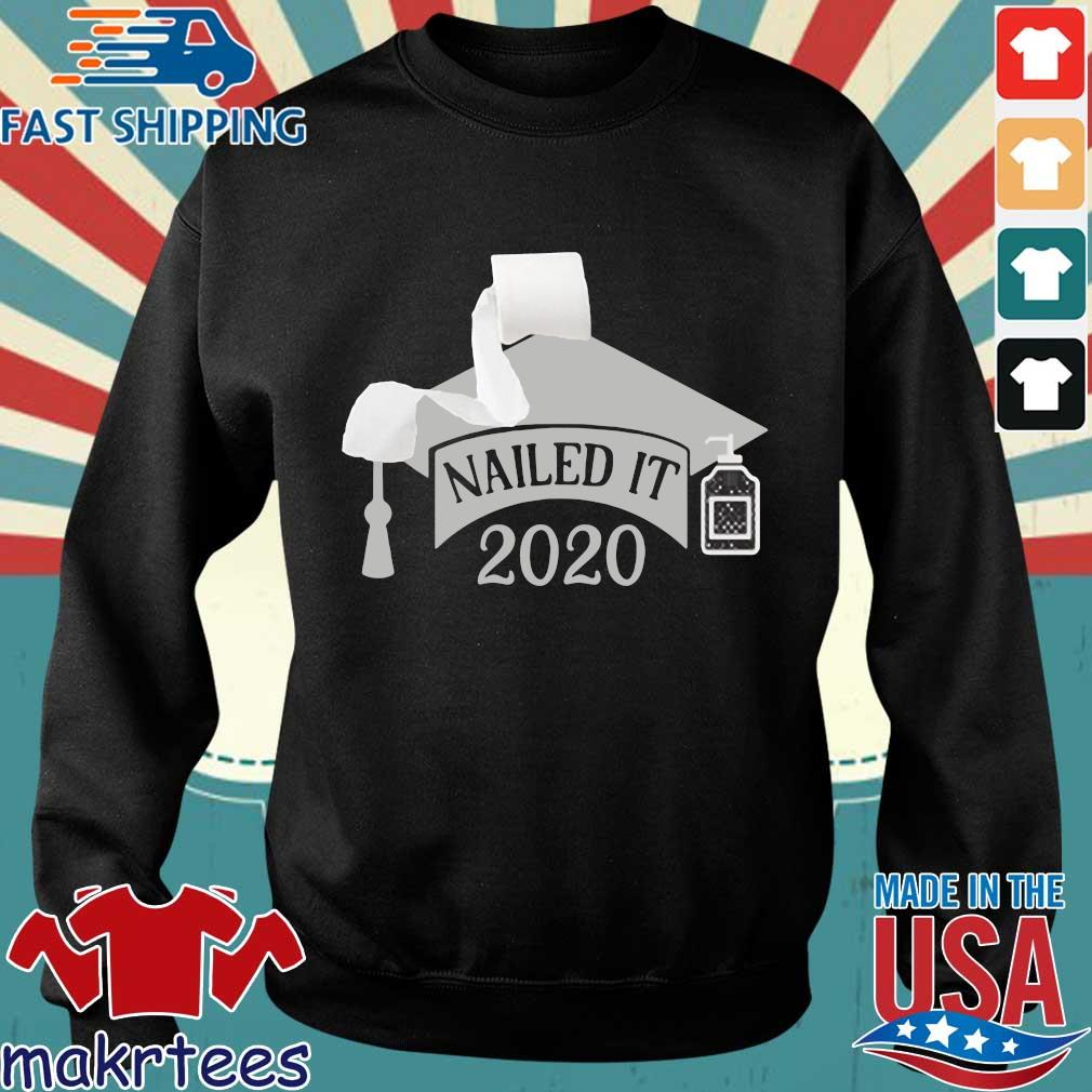 Nailed it Class of 2020 funny toilet paper 2020 Shirt Senior Quarantined Sweater den