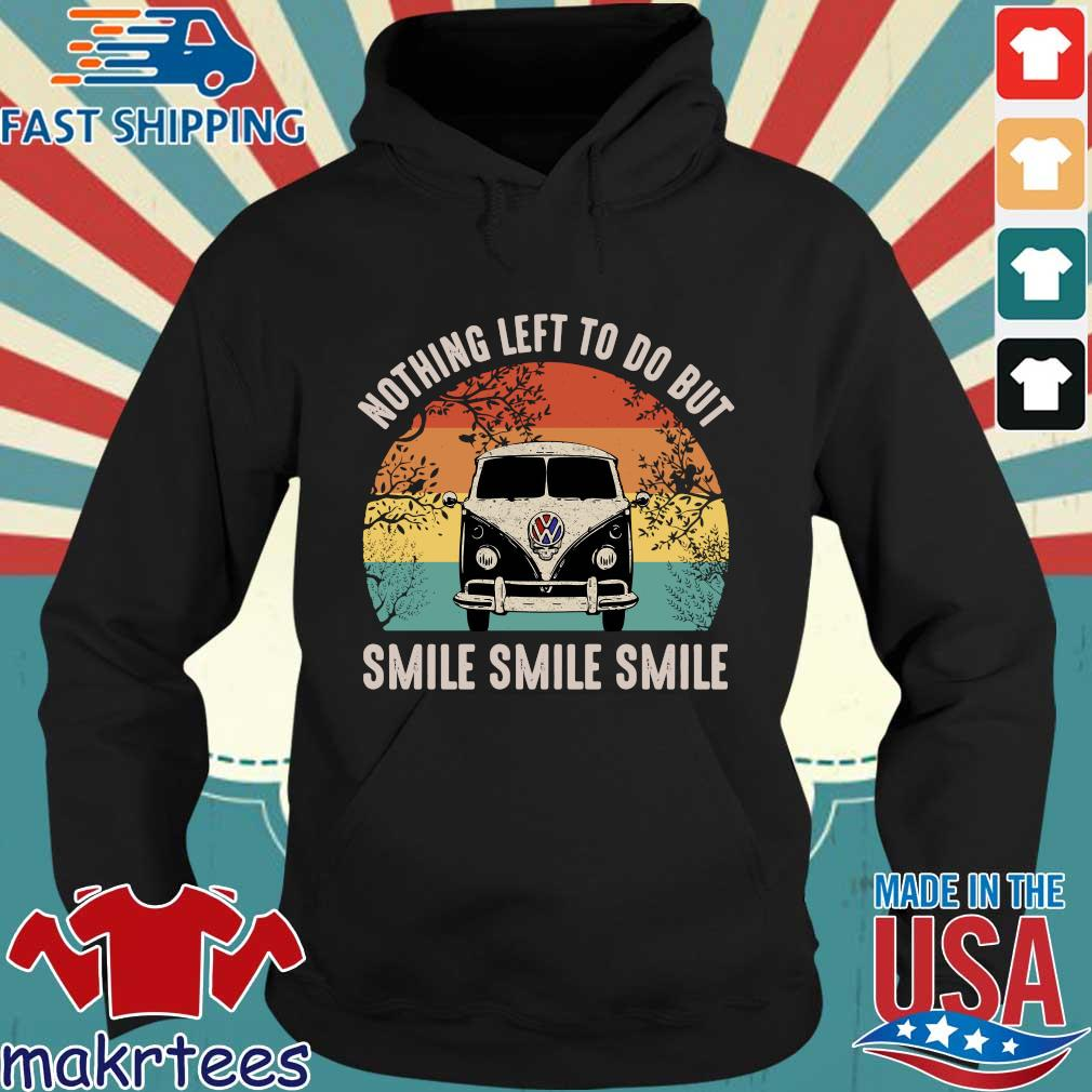 Nothing Left To Do But Smile Smile Smile Shirt Hoodie den
