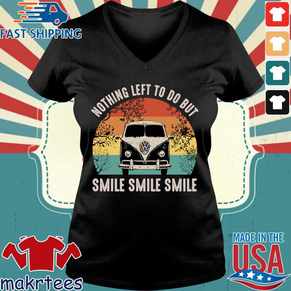 Nothing Left To Do But Smile Smile Smile Shirt Ladies V-neck den