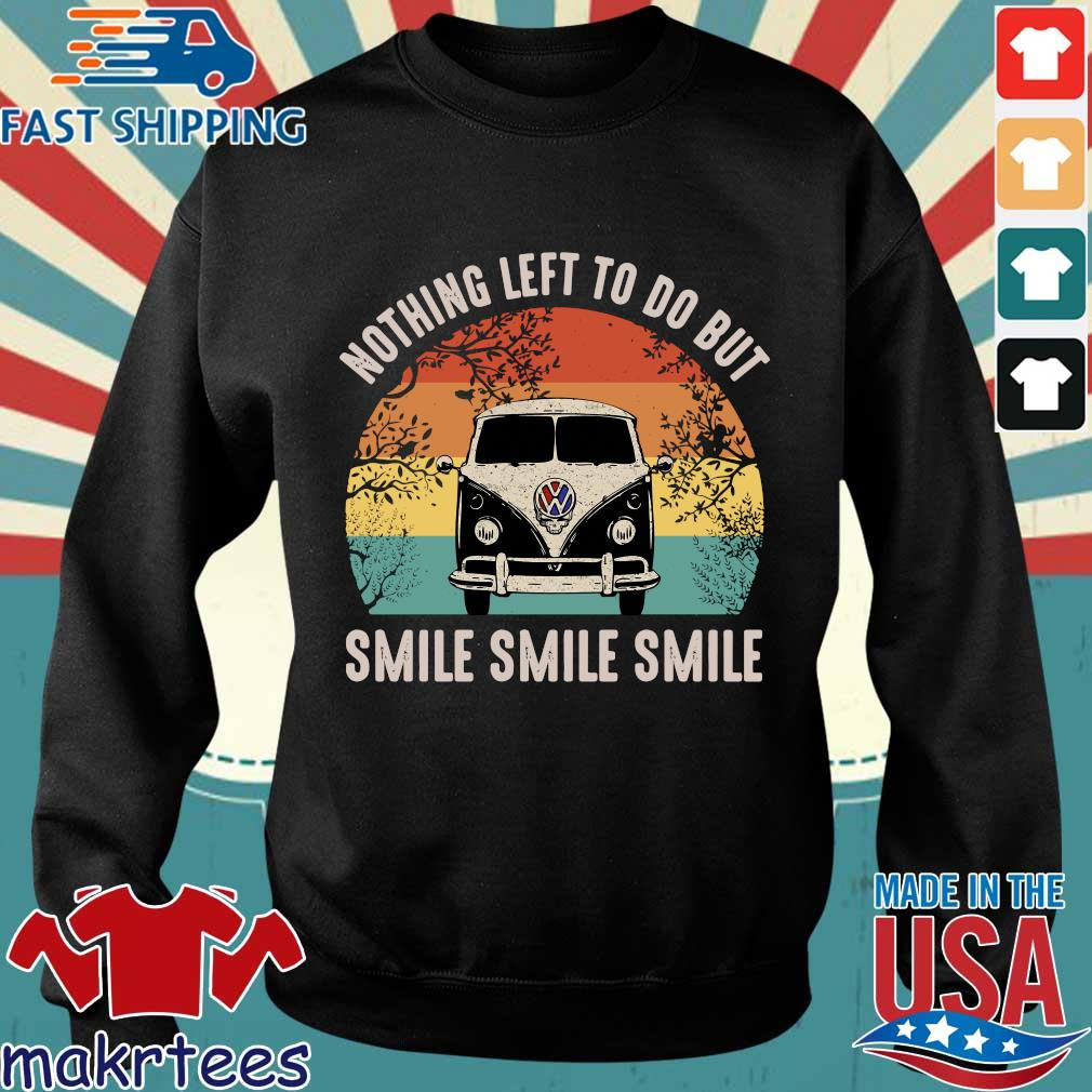 Nothing Left To Do But Smile Smile Smile Shirt Sweater den