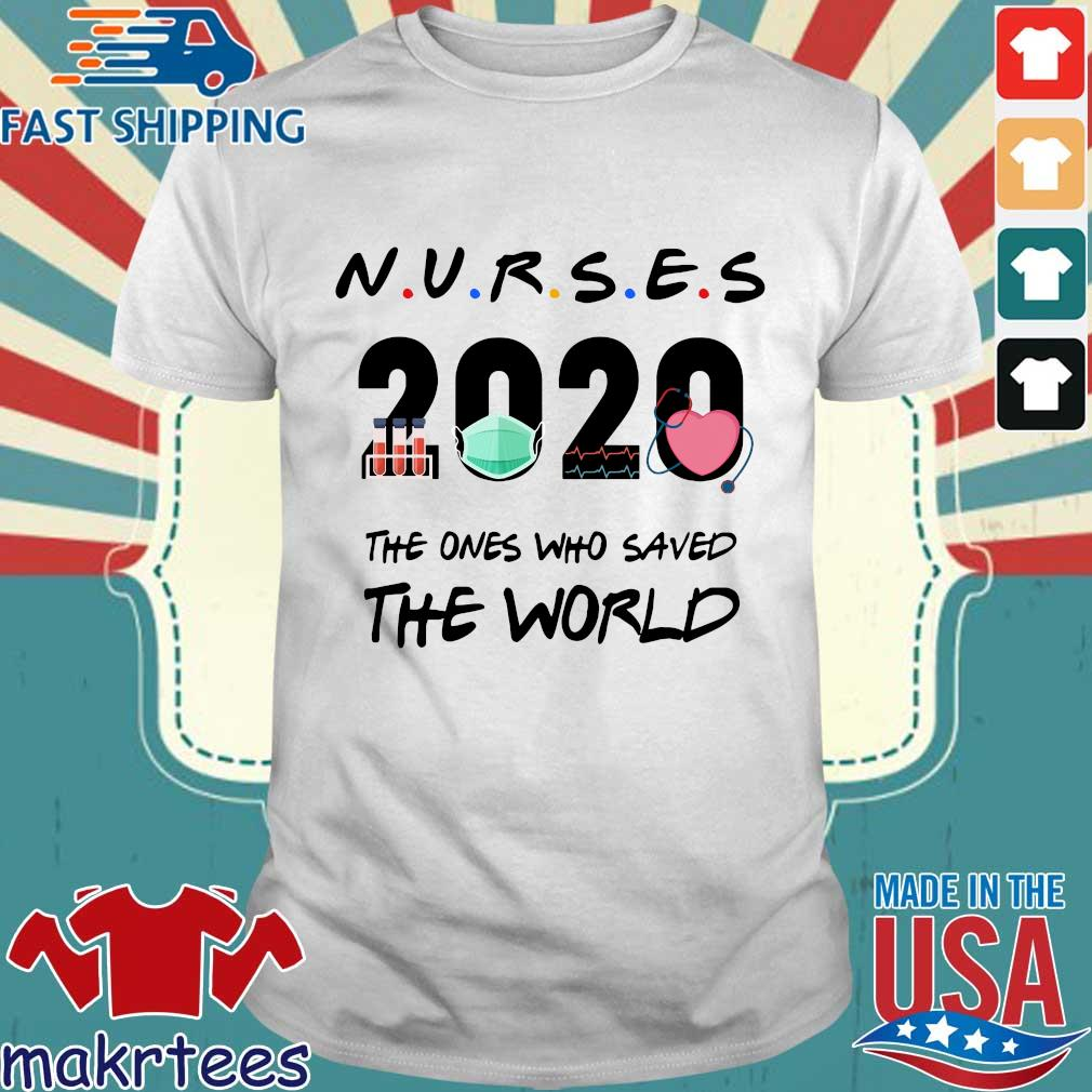 Nurses 2020 the ones who saved the world Covid-19 shirt