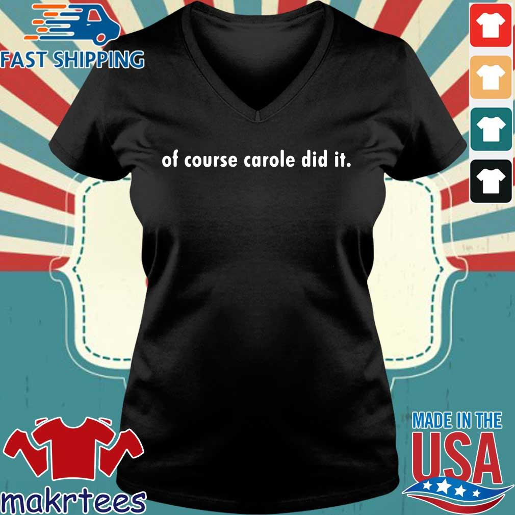Of Course Carole Did It Shirt Ladies V-neck den