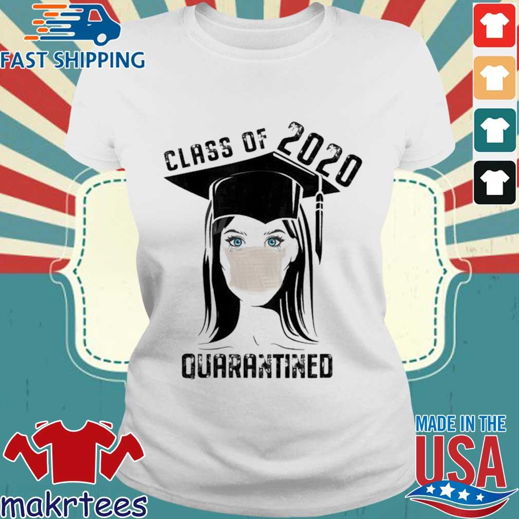 Quarantined Class 2020 Sad Graduating Girl Mask Graduation Shirt Ladies trang